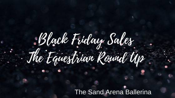 Black Friday Sales The Equestrian Round up