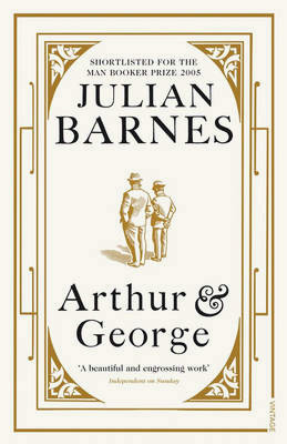 Arthur & George, published by Random House, Vintage 2006