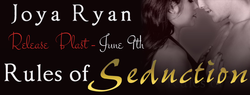 RULES OF SEDUCTION by Joya Ryan: Release Day Spotlight