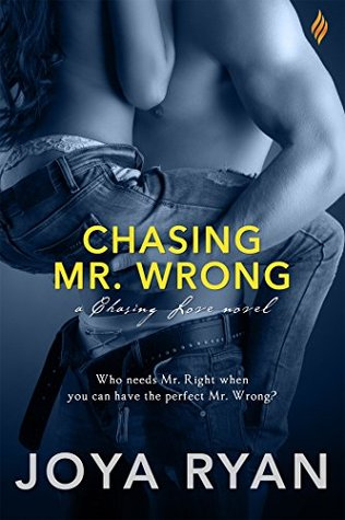 CHASING MR. WRONG by Joya Ryan: Review