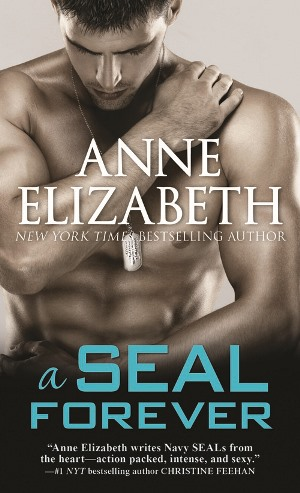 A SEAL FOREVER by Anne Elizabeth: Spotlight ~ Review, Excerpt & Giveaway