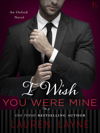 I WISH YOU WERE MINE by Lauren Layne: Review