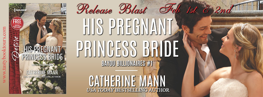 HIS PREGNANT PRINCESS BRIDE by Catherine Mann: Release Blast