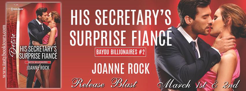 HIS SECRETARY'S SURPRISE FIANCE by Joanne Rock: Release Blast