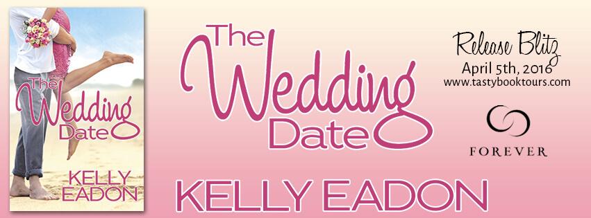 THE WEDDING DATE by Kelly Eadon: Release Spotlight