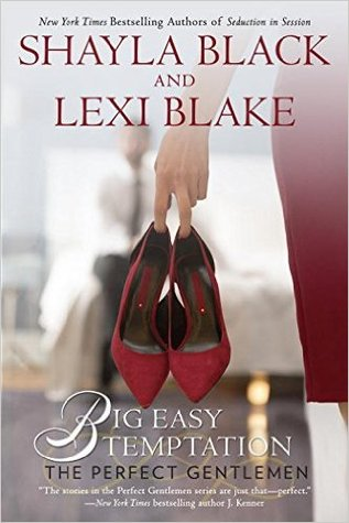 BIG EASY TEMPTATION by Shayla Black & Lexi Blake: Review & Excerpt