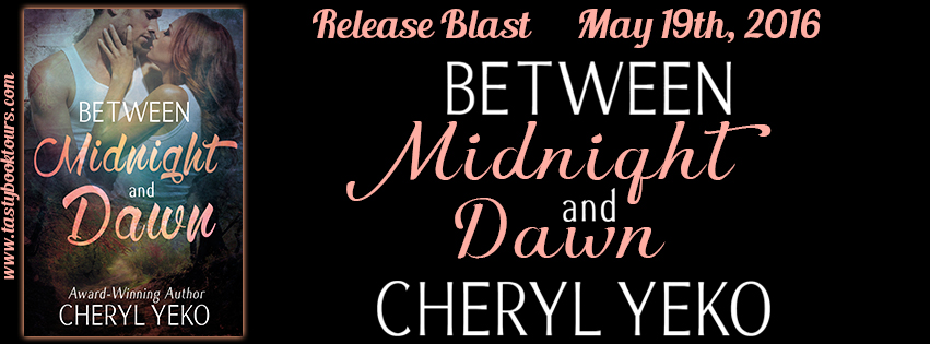 BETWEEN MIDNIGHT AND DAWN by Cheryl Yeko: Release Spotlight