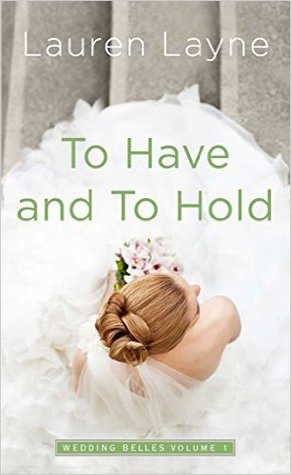 TO HAVE AND TO HOLD by Lauren Layne: Review