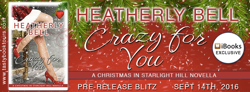 CRAZY FOR YOU by Heatherly Bell: Pre-Release Blitz