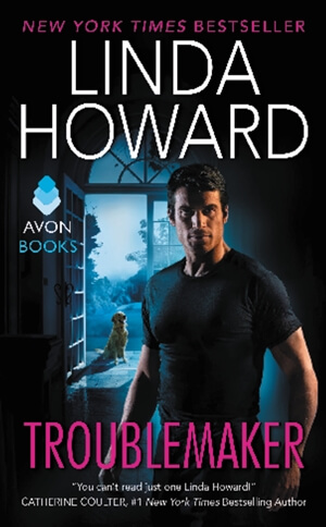 TROUBLEMAKER by Linda Howard: Review