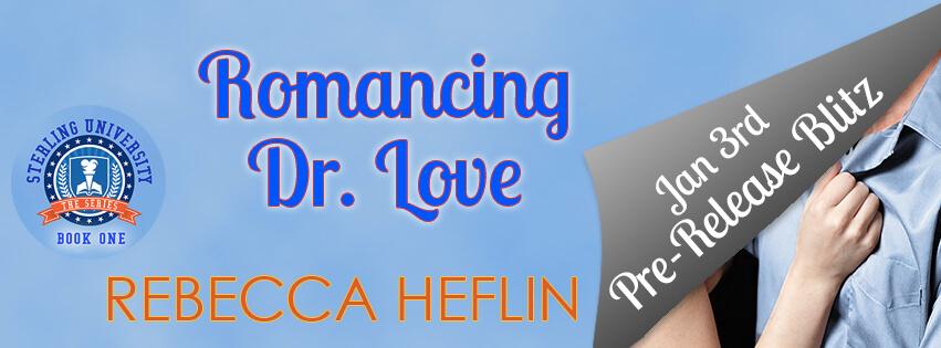 ROMANCING DR. LOVE by Rebecca Heflin: Pre-Release Blitz