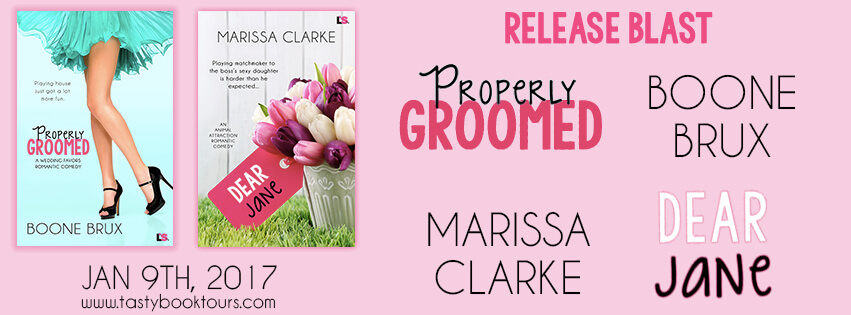 DEAR JANE by Marissa Clarke & PROPERLY GROOMED by Boone Brux:  Release Blast