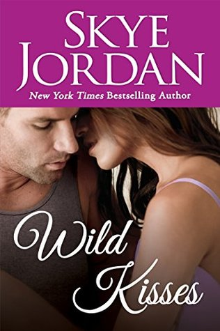 WILD KISSES by Skye Jordan: Review