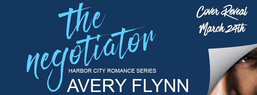 THE NEGOTIATOR by Avery Flynn: Cover Reveal