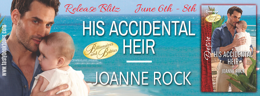 HIS ACCIDENTAL HEIR by Joanne Rock: Release Spotlight