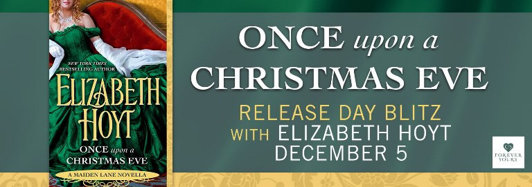 ONCE UPON A CHRISTMAS EVE by Elizabet Hoyt: Release Spotlight & Giveaway