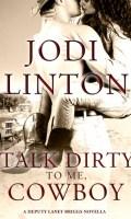 TALK DIRTY TO ME, COWBOY by Jodi Linton – Release Day Blast & Giveaway