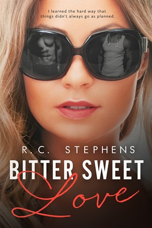 BITTER SWEET LOVE by R.C. Stephens Cover Reveal