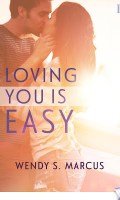 LOVING YOU IS EASY by Wendy S. Marcus – Blog Tour: Excerpt, Review & Giveaway