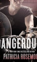 DANGEROUS by Patricia Rosemoor: ARC Review