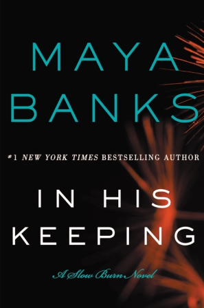 IN HIS KEEPING by Maya Banks: ARC Review & Giveaway