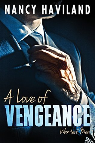 A LOVE OF VENGEANCE by Nancy Haviland: Review