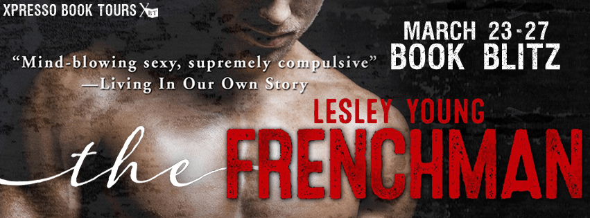 THE FRENCHMAN by Lesley Young: 5 REASONS WHY YOU SHOULD EXPERIENCE AN ALPHA HERO FROM FRANCE - Blitz & Giveaway