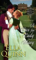 A KISS FOR LADY MARY by Ella Quinn: Excerpt & Giveaway