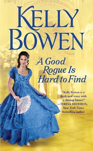 A GOOD ROGUE IS HARD TO FIND by Kelly Bowen: Review & Giveaway
