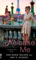 RELEASE ME by Ann Marie Walker & Amy K. Rogers: Teaser Tuesday