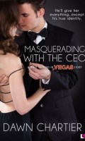 MASQUERADING WITH THE CEO by Dawn Chartier: Review