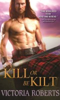 KILL OR BE KILT by Victoria Roberts: Spotlight ~ Excerpt, Giveaway & Quiz