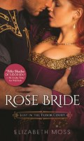 ROSE BRIDE by Elizabeth Moss: Excerpt & Giveaway