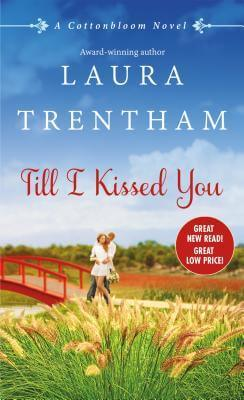 TILL I KISSED YOU by Laura Trentham: Review