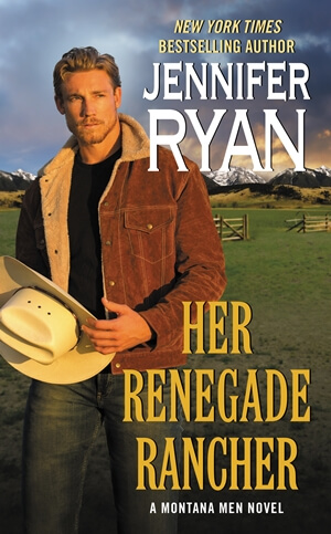 HER RENEGADE RANCHER by Jennifer Ryan: Release Spotlight & Giveaway