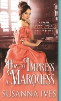HOW TO IMPRESS A MARQUESS by Susanna Ives: Spotlight & Giveaway