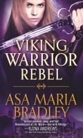 VIKING WARRIOR REBEL by Asa Maria Bradley: Excerpt & Giveaway