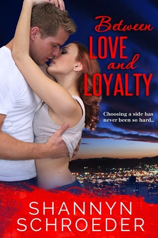 BETWEEN LOVE AND LOYALTY by Shannyn Schroeder: Release Blast