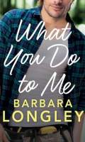 WHAT YOU DO TO ME by Barbara Longley: Review, Excerpt & Giveaway