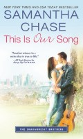 THIS IS OUR SONG by Samantha Chase: Excerpt & Giveaway