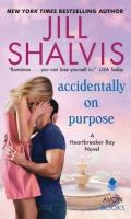 ACCIDENTALLY ON PURPOSE by Jill Shalvis: Release Spotlight