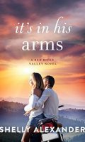 IT'S IN HIS ARMS by Shelly Alexander: Review