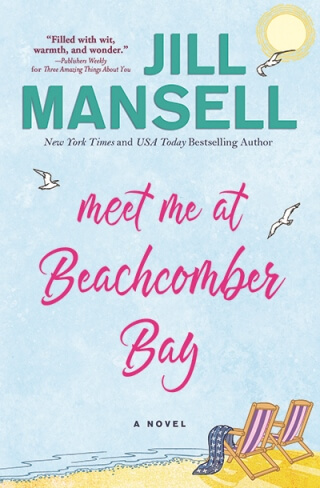 MEET ME AT BEACHCOMBER BAY by Jill Mansell: Excerpt & Giveaway
