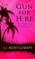 GUN FOR HIRE by J.J. Montgomery: Excerpt & Giveaway