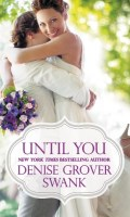 UNTIL YOU by Denise Grover Swank: Review & Giveaway