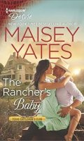 THE RANCHER'S BABY by Maisey Yates: Excerpt