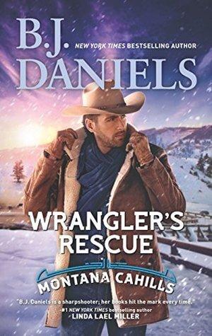 WRANGLER'S RESCUE by B.J. Daniels: Excerpt