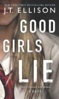 GOOD GIRLS LIE by J. T. Ellison: Excerpt & Spotlight