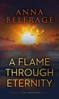 A FLAME THROUGH ETERNITY by Anna Belfrage: Guest Post & Spotlight