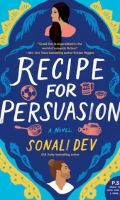 RECIPE FOR PERSUASION by Sonali Dev: Review